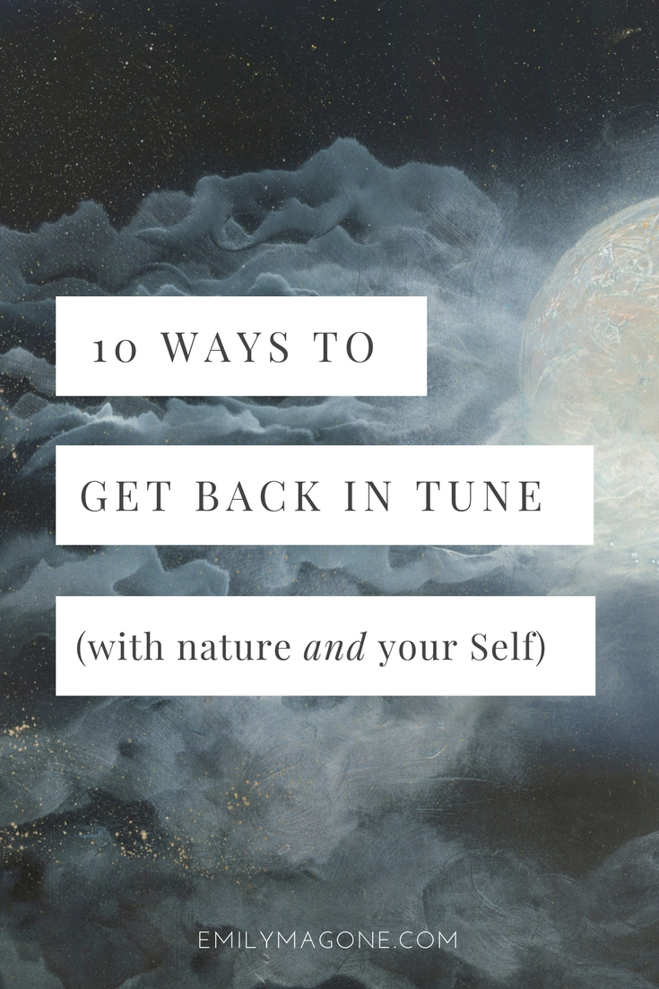 10 ways to get back in tune (with nature AND yourself)
